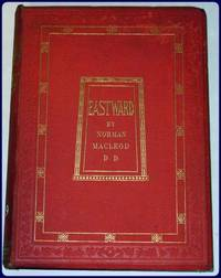 EASTWARD. by  Norman: Macleod - Hardcover - 1866 - from Parnassus Book Service and Biblio.com