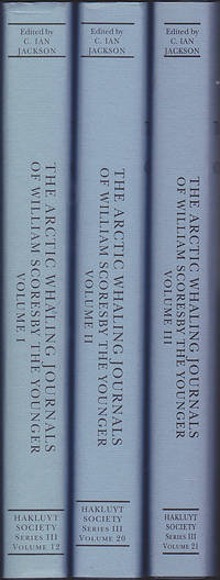 The Arctic Whaling Journals of William Scoresby the Younger. Three Volume Set. (Works issued by the Hakluyt Society, Third Series, vols. 12, 20, and 21.)