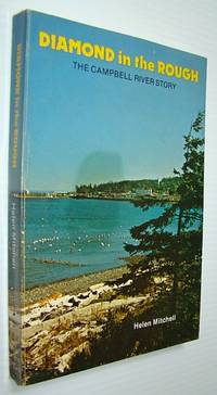 Diamond in the Rough - The Campbell River Story