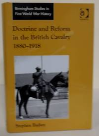 Doctrine and Reform in the British Cavalry 1880 1918