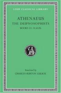 image of Athenaeus: The Deipnosophists, VI, Books 13-14.653b (Loeb Classical Library No. 327) (Volume VI)