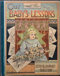 Our Baby's Lesson Book, Lessons and Stories for Very Little Ones; Cover title: Our Baby's Lessons