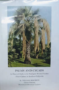 Palms and Cycads:  Their Culture in Southern California As Observed  Chiefly in the Huntington Botanical Gardens