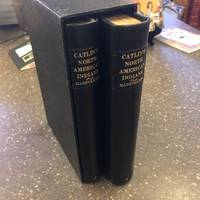 CATLIN'S NOTES OF EIGHT YEARS' TRAVELS AND RESIDENCE IN EUROPE, WITH HIS NORTH AMERICAN INDIAN COLLECTION [TWO VOLUMES]