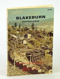 Blakeburn - From Dust to Dust: The Rise and Fall of a Coal Mining Town