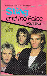 Sting and the Police by  Ray Nikart - Paperback - 1st Printing - 1985 - from John Thompson (SKU: 31599)
