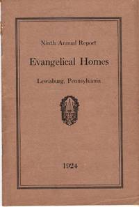 NINTH ANNUAL REPORT OF EVANGELICAL HOMES OF THE EVANGELICAL CHURCH  Lewisburg, Union County, Pennsylvania Novemver 30, 1924