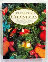 CELEBRATING CHRISTMAS by  Patricia Westland - Hardcover - Reprint - 1994 - from Adelaide Booksellers (SKU: BIB216266)
