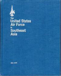 The United States Air Force in Southeast Asia 1961-1973: An Illustrated Account