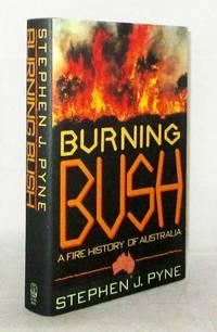 image of Burning Bush.  A Fire History of Australia