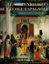 Les Orientalistes de l'École Espagnole [Les Orientalistes, Vol. 12]