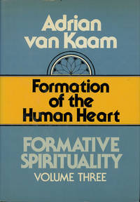 Formation of the Human Heart Formative Spirituality Volume 3
