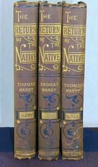 THE RETURN OF THE NATIVE. In Three Volumes.  (First Edition in Untouched Original Cloth, Primary Binding)