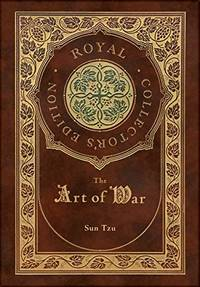 The Art of War (Royal Collector's Edition) (Annotated) (Case Laminate Hardcover with Jacket)