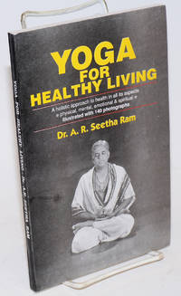 image of Yoga for Healthy Living. A Holistic Approach to Health in All Its Aspects, Physical, Mental, Emotional and Spiritual
