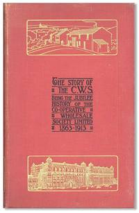 image of The Story of the C.W.S. The Jubilee History of the Co-Operative Wholesale Society Limited, 1863-1913