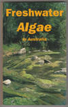 FRESHWATER ALGAE IN AUSTRALIA: A Guide to Conspicuous Genera
