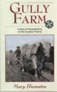 image of Gully Farm : A Story of Homesteading on the Canadian Prairies