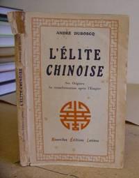 L' Élite Chinoise - Ses Origines Sa Transformation Après L'Empire