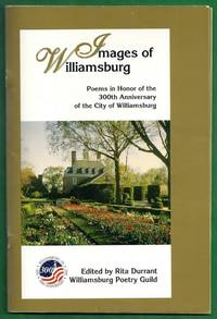 Images of Williamsburg. Poems in Honor of the 300th Anniversary of the City of Williamsburg
