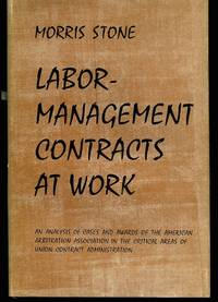 Labor-Management Contracts at Work. Analysis of Awards Reported by the Arbitration Association.