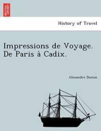 image of Impressions de Voyage. de Paris a Cadix. (French Edition)