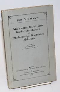 Madhuratthavilasini nama Buddhavamsatthakatha of Bhadantâcariya Buddhadatta Mahathera
