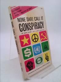 None Dare Call It Conspiracy by Gary Allen - 1972