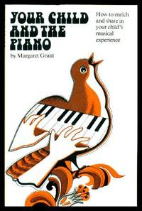 image of YOUR CHILD AND THE PIANO - How to Enrich and Share in Your Child's Musical Experience
