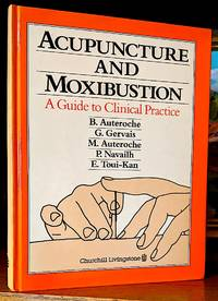 Acupuncture and Moxibustion. A Guide to Clinical Practice