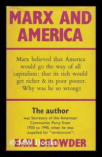 image of Marx and America : a Study of the Doctrine of Impoverishment / by Earl R. Browder