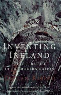 Inventing Ireland : The Literature of the Modern Nation