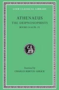 image of Athenaeus: The Deipnosophists, Volume VII, Books XIV.653b-XV (Loeb Classical Library No. 345)