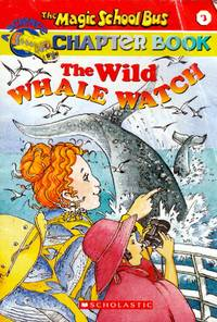 The Wild Whale Watch (The Magic School Bus Chapter Book #3)