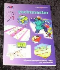 Yachtmaster: Advanced Navigation Theory Safety and Seamanship