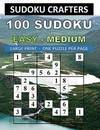 100 SUDOKU EASY - MEDIUM: LARGE PRINT - ONE PUZZLE PER PAGE