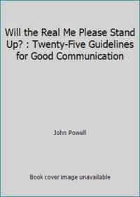 image of Will the Real Me Please Stand Up? : Twenty-Five Guidelines for Good Communication