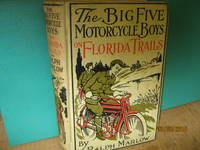 image of The Big Five Motorcycle Boys on Florida Trails or Adventures Among the Saw Palmetto Crackers