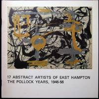 17 Abstract Artists of East Hampton: The Pollock Years, 1946-56