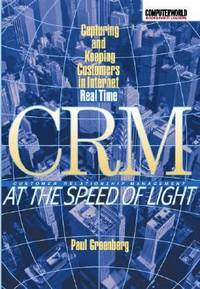 CRM at the Speed of Light : How the Web Redefines Customer Relationship Management