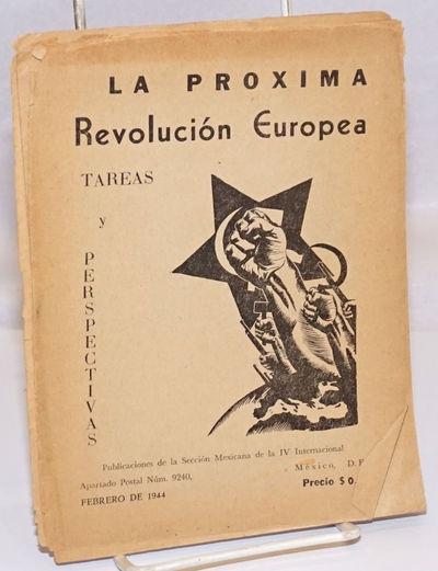 Mexico City: Seccion Mexicana de la IV Internacional, 1944. Pamphlet. 19p., stapled wraps, 5.75 x 7....