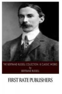 The Bertrand Russell Collection: 8 Classic Works