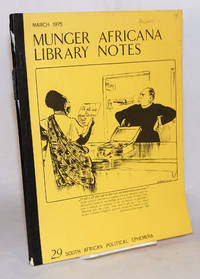 image of Munger Library notes: South African political ephemera; pamphlets, broadsides, serials, and manuuscripts in the Munger Africana Library with 42 illustrations