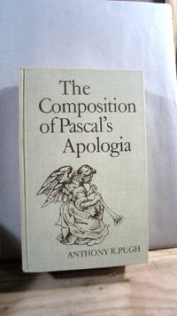 The Composition of Pascal's Apologia by  Anthony R PUGH - Hardcover - 1984 - from Horizon Books and Biblio.co.uk