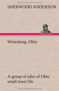 image of Winesburg, Ohio; a group of tales of Ohio small town life