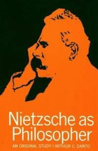 Nietzsche as Philosopher by Arthur C. Danto - Paperback - 1965 - from ThriftBooks (SKU: G0231050534I3N10)