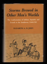 Storms brewed in other men's worlds The confrontation of Indians, Spanish, and French in the Southwest, 1540-1795