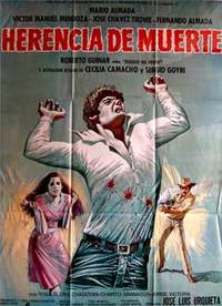 Herencia del muerte. Con Mário Almada, Cecilia Camacho, Rosa Gloria Chagoyán,Rosario Granados (Cartel de la película)