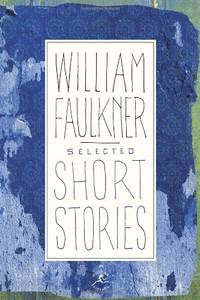 Selected Short Stories of Faulkner (Modern Library)