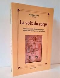 image of La voix du corps. Introduction à la Bioherméneutique, Sagesse thérapeutique des kabbalistes